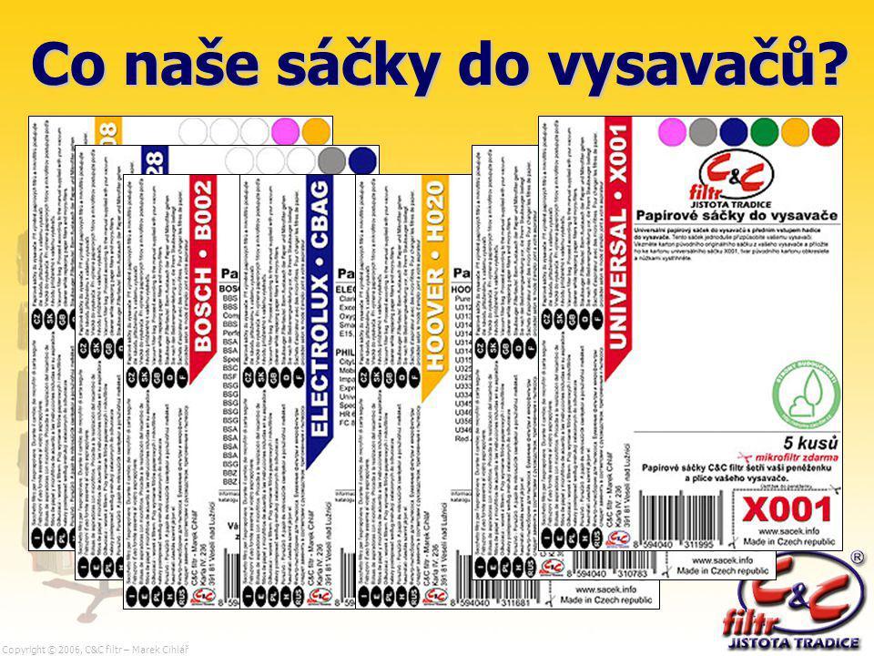 Copyright © 2006, C&C filtr – Marek Cihlář Co naše sáčky do vysavačů