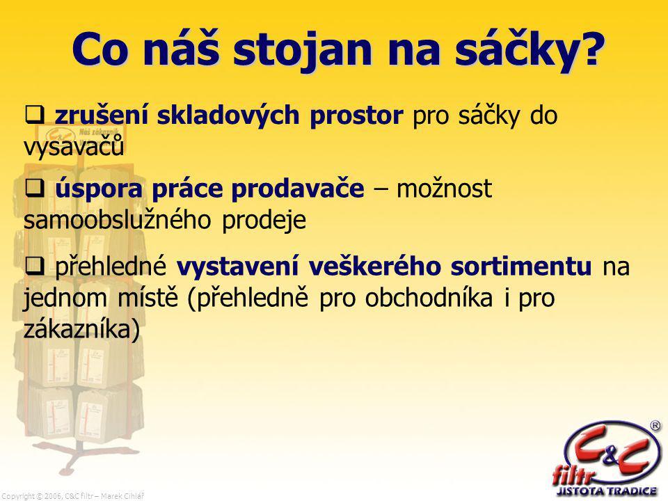 Copyright © 2006, C&C filtr – Marek Cihlář Co náš stojan na sáčky.