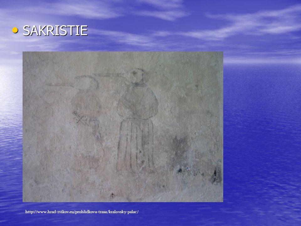 • SAKRISTIE http://www.hrad-zvikov.eu/prohlidkova-trasa/kralovsky-palac/