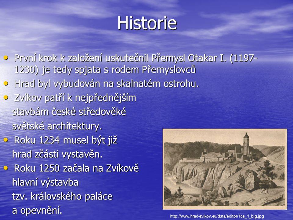 Historie • První krok k založení uskutečnil Přemysl Otakar I. (1197- 1230) je tedy spjata s rodem Přemyslovců • Hrad byl vybudován na skalnatém ostroh