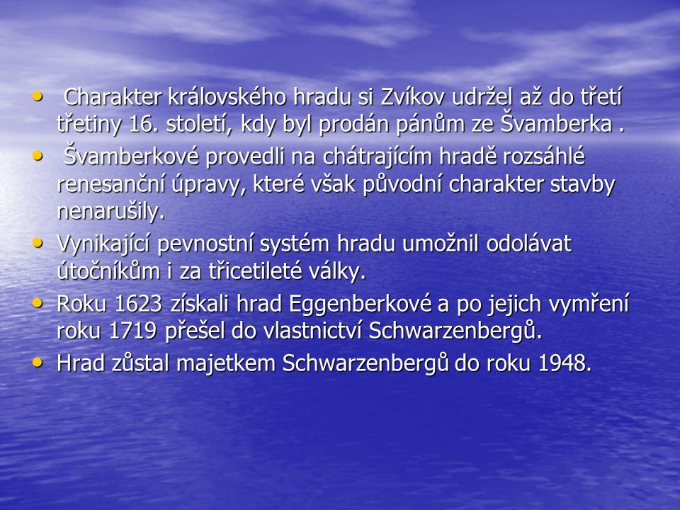 • KAPLE SV. VÁCLAVA http://www.hrad-zvikov.eu/prohlidkova-trasa/kralovsky-palac/
