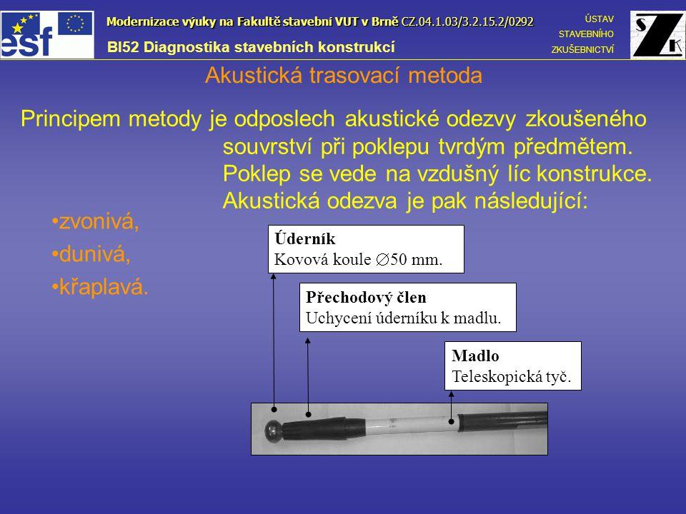 Akustická trasovací metoda Diagnostika z horního líce: •Posouzení soudržnosti materiálů skladby podlahy pod nášlapnou vrstvou.