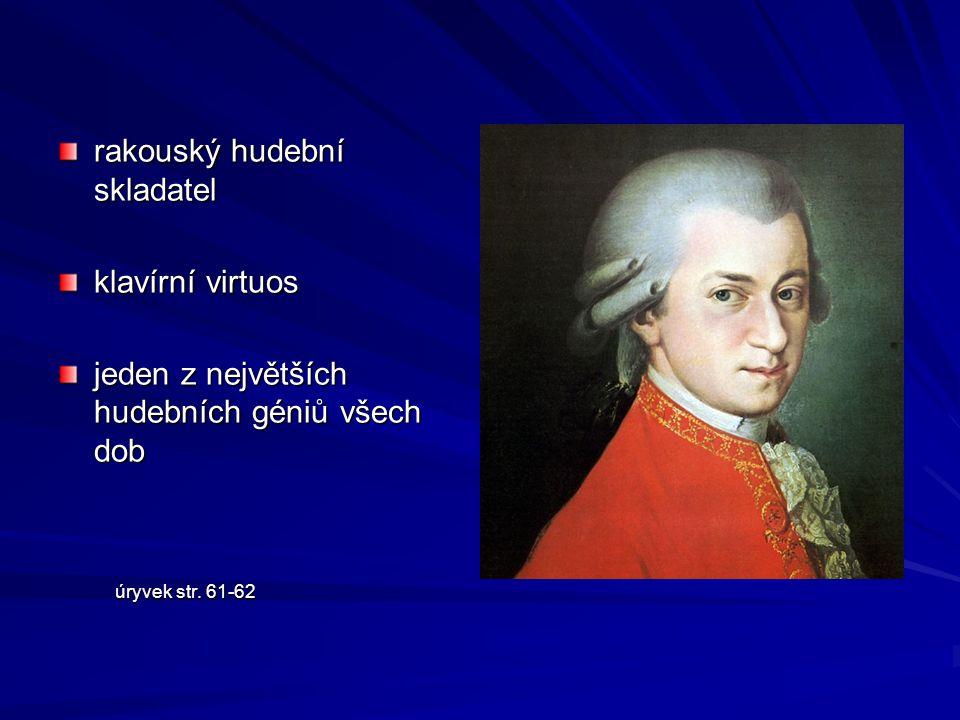 rakouský hudební skladatel klavírní virtuos jeden z největších hudebních géniů všech dob úryvek str.