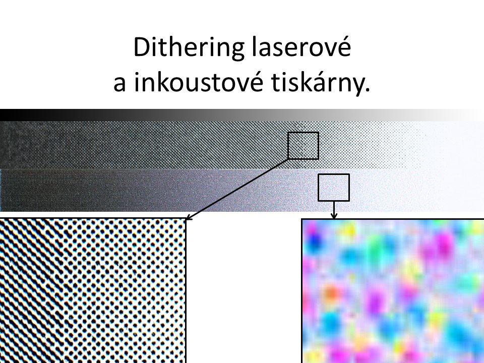 Dithering laserové a inkoustové tiskárny.