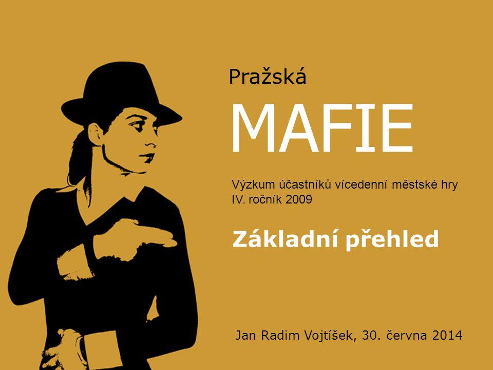 MAFIE Základní přehled Jan Radim Vojtíšek, 30. června 2014 Pražská Výzkum účastníků vícedenní městské hry IV. ročník 2009