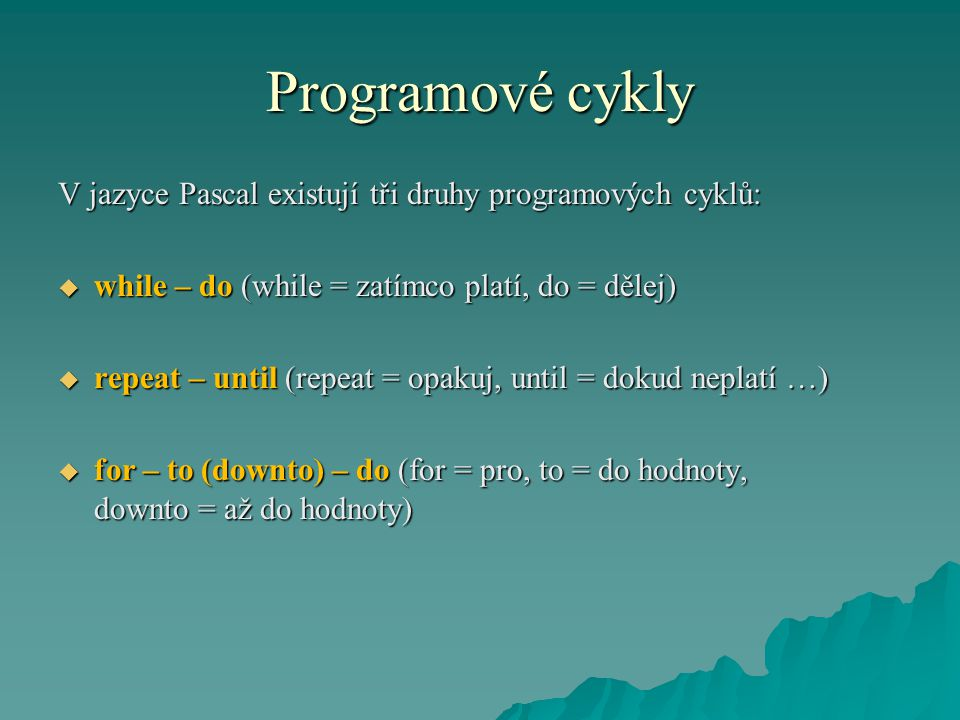 Cyklus for - do  begin  writeln;  for I:=1 to 5 do  writeln(I:5);  repeat until KeyPressed;  end