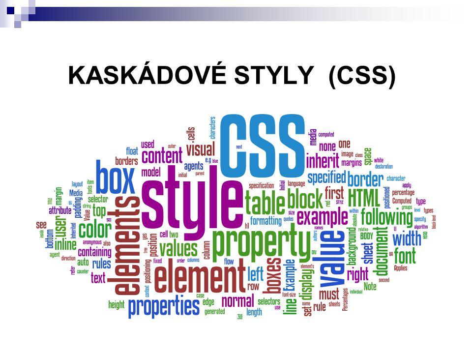 Úvod do kaskádových stylů Kaskádové styly z anglického Cascading Style Sheets (zkratka CSS)  Stylový předpis (jazyk), který se používá pro jednotné formátování a pozicování obsahu a struktury webové stránky, vytvořené pomocí značek (resp.