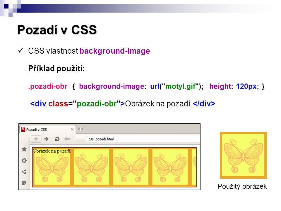 Pozadí v CSS  CSS vlastnost background-repeat.Umožňuje / zabraňuje opakování obrázku na pozadí.