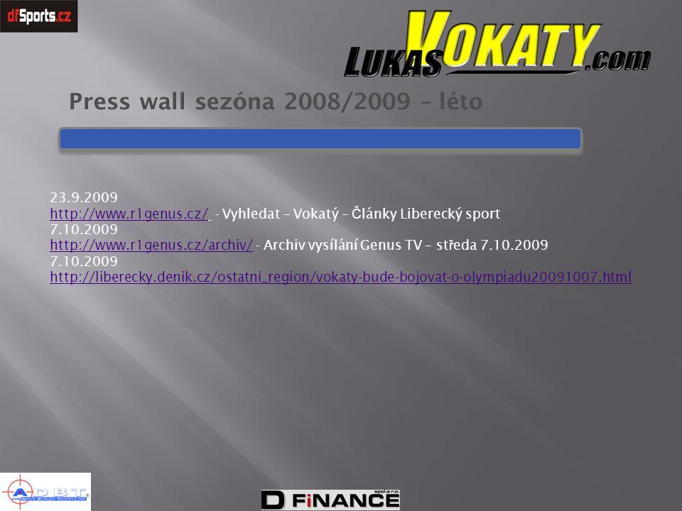 Press wall sezóna 2008/2009 – léto 23.9.2009 http://www.r1genus.cz/http://www.r1genus.cz/ - Vyhledat – Vokatý – Č lánky Liberecký sport 7.10.2009 http