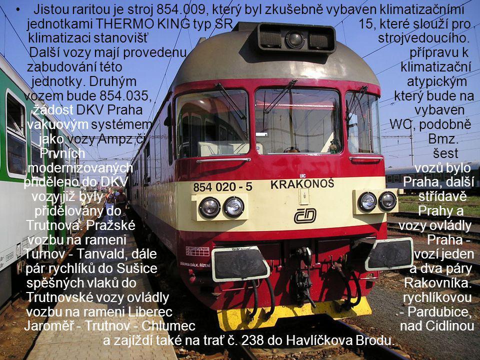 •Jistou raritou je stroj 854.009, který byl zkušebně vybaven klimatizačními jednotkami THERMO KING typ SR 15, které slouží pro klimatizaci stanovišť s
