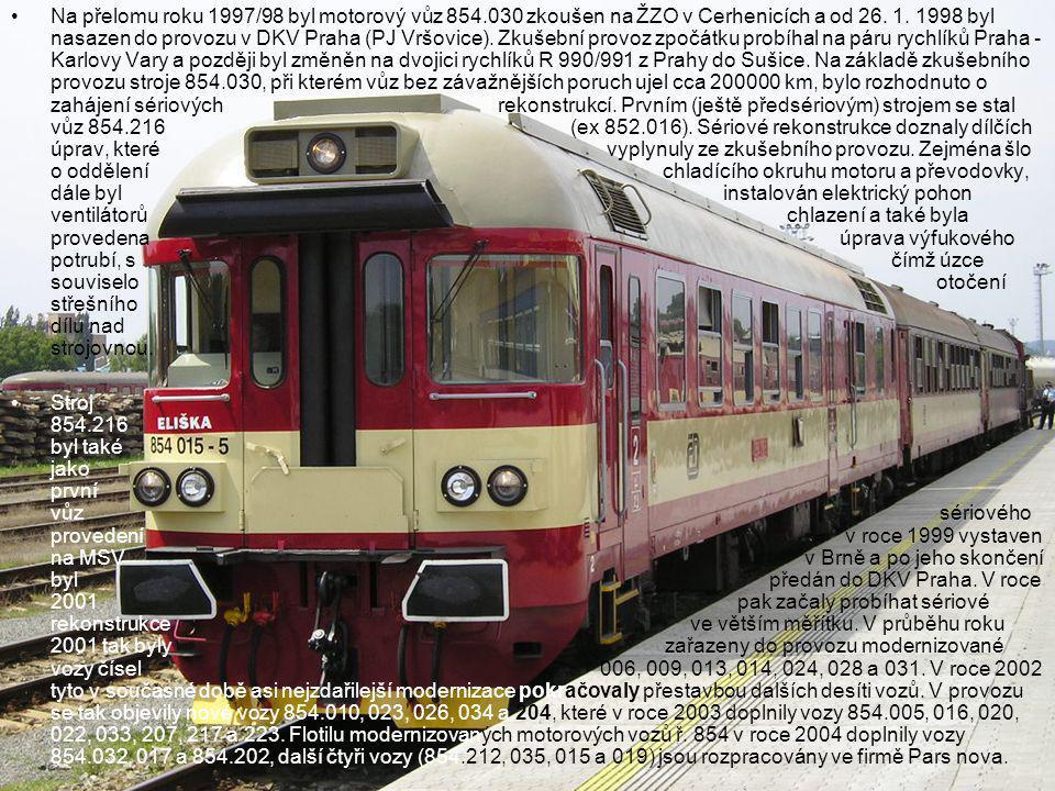 •Na přelomu roku 1997/98 byl motorový vůz 854.030 zkoušen na ŽZO v Cerhenicích a od 26. 1. 1998 byl nasazen do provozu v DKV Praha (PJ Vršovice). Zkuš