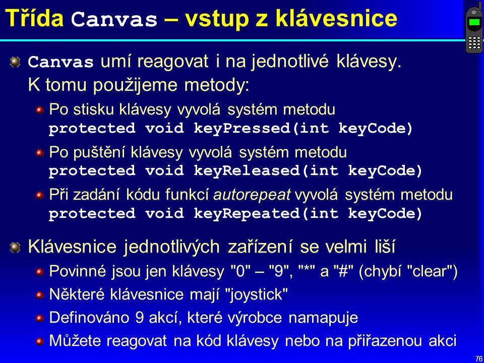 76 Třída Canvas – vstup z klávesnice Canvas umí reagovat i na jednotlivé klávesy.