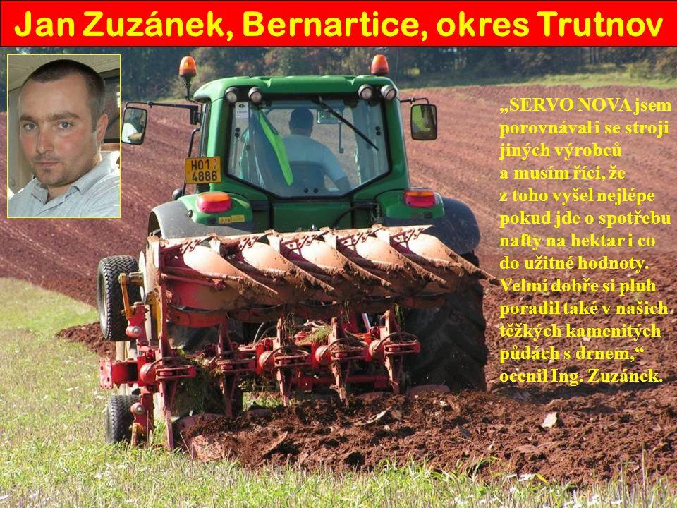"""""""SERVO NOVA jsem porovnával i se stroji jiných výrobců a musím říci, že z toho vyšel nejlépe pokud jde o spotřebu nafty na hektar i co do užitné hodno"""