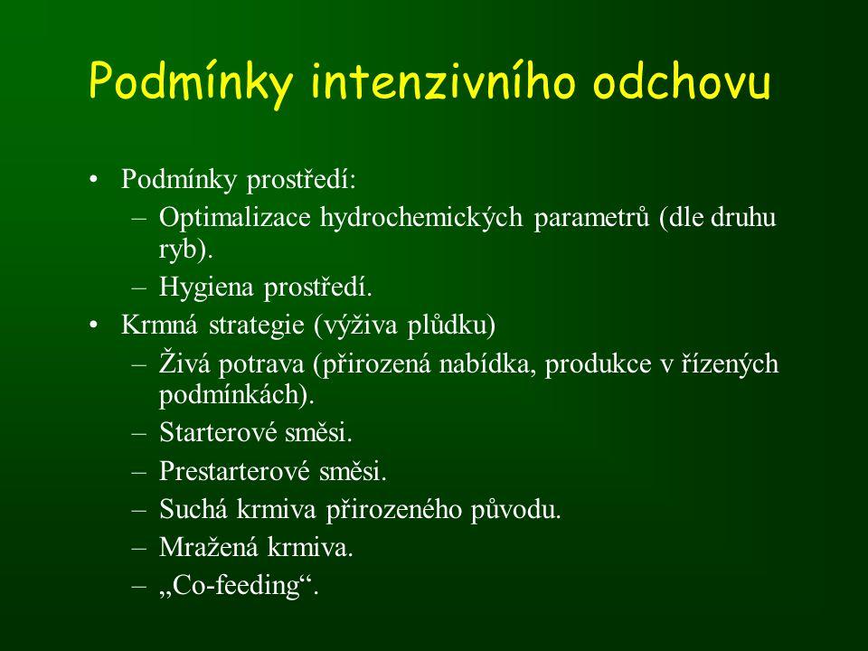 •Podmínky prostředí: –Optimalizace hydrochemických parametrů (dle druhu ryb).