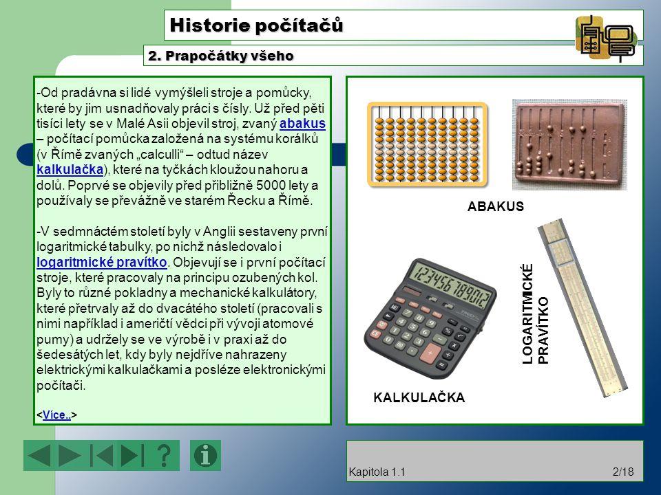 Historie počítačů -Od pradávna si lidé vymýšleli stroje a pomůcky, které by jim usnadňovaly práci s čísly.