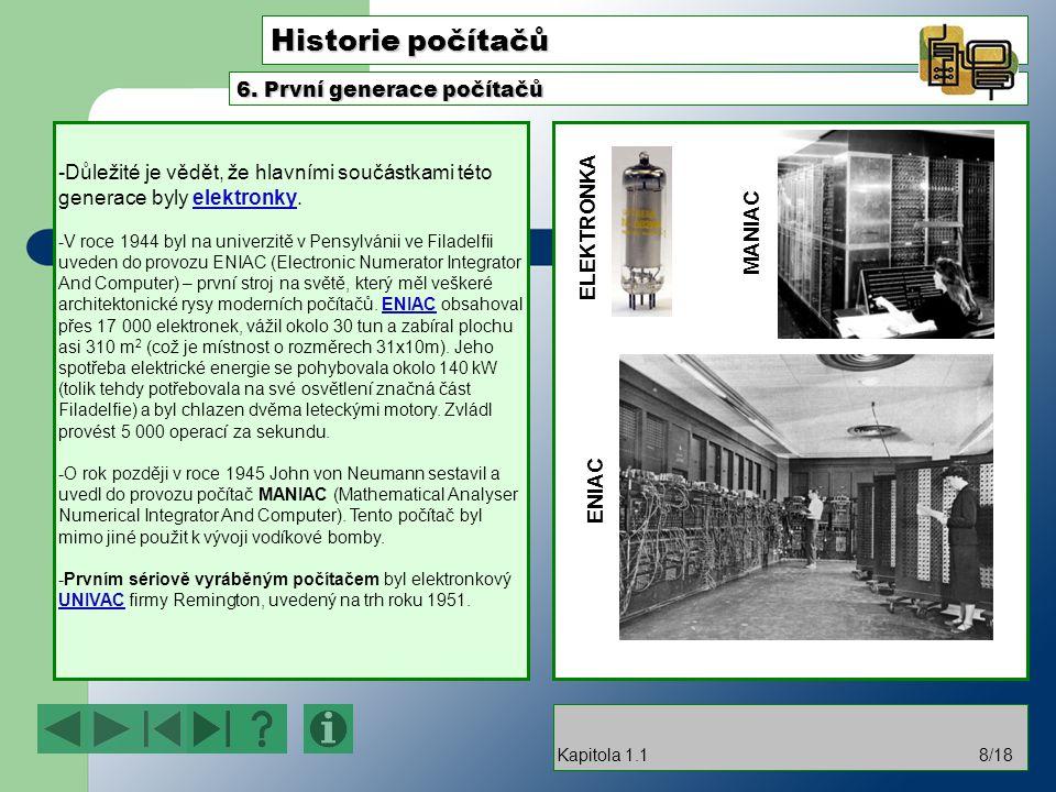 Historie počítačů -Důležité je vědět, že hlavními součástkami této generace byly elektronky.