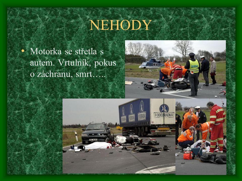 NEHODY • Motorka se střetla s autem. Vrtulník, pokus o záchranu, smrt….. •