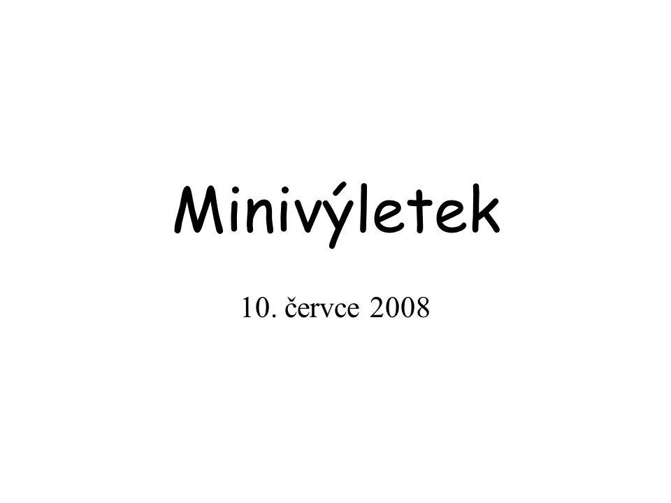 Minivýletek 10. červce 2008