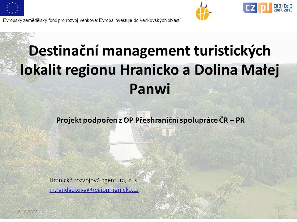 Destinační management turistických lokalit regionu Hranicko a Dolina Małej Panwi Projekt podpořen z OP Přeshraniční spolupráce ČR – PR Hranická rozvojová agentura, z.