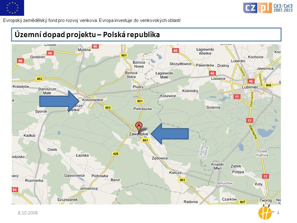 8.10.20084 Územní dopad projektu – Polská republika Evropský zemědělský fond pro rozvoj venkova: Evropa investuje do venkovských oblastí