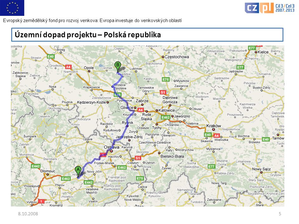8.10.20085 Územní dopad projektu – Polská republika Evropský zemědělský fond pro rozvoj venkova: Evropa investuje do venkovských oblastí