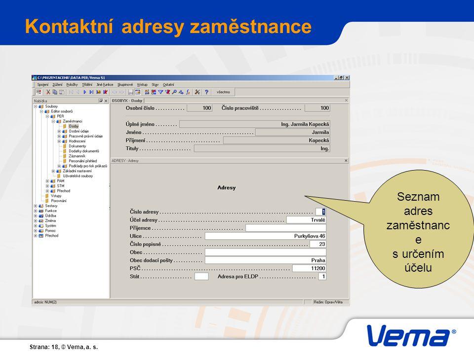 Strana: 18, © Vema, a. s. Kontaktní adresy zaměstnance Seznam adres zaměstnanc e s určením účelu