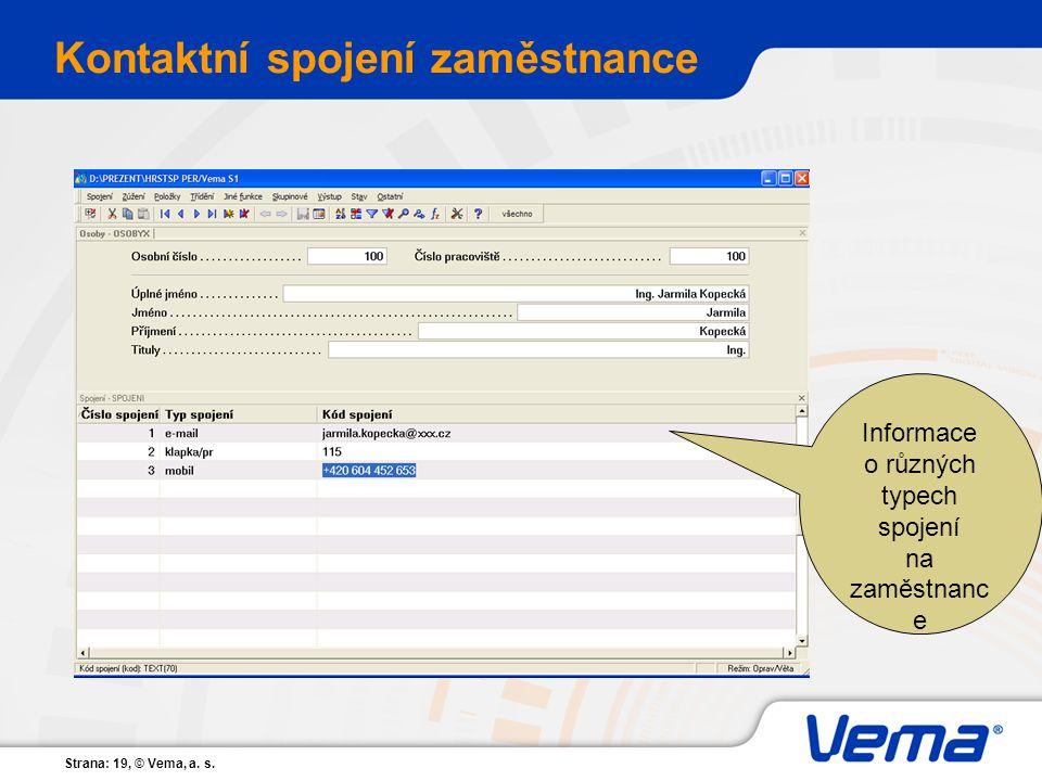 Strana: 19, © Vema, a. s. Kontaktní spojení zaměstnance Informace o různých typech spojení na zaměstnanc e