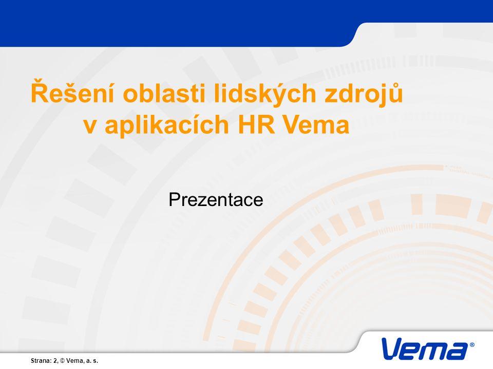 Strana: 2, © Vema, a. s. Prezentace Řešení oblasti lidských zdrojů v aplikacích HR Vema