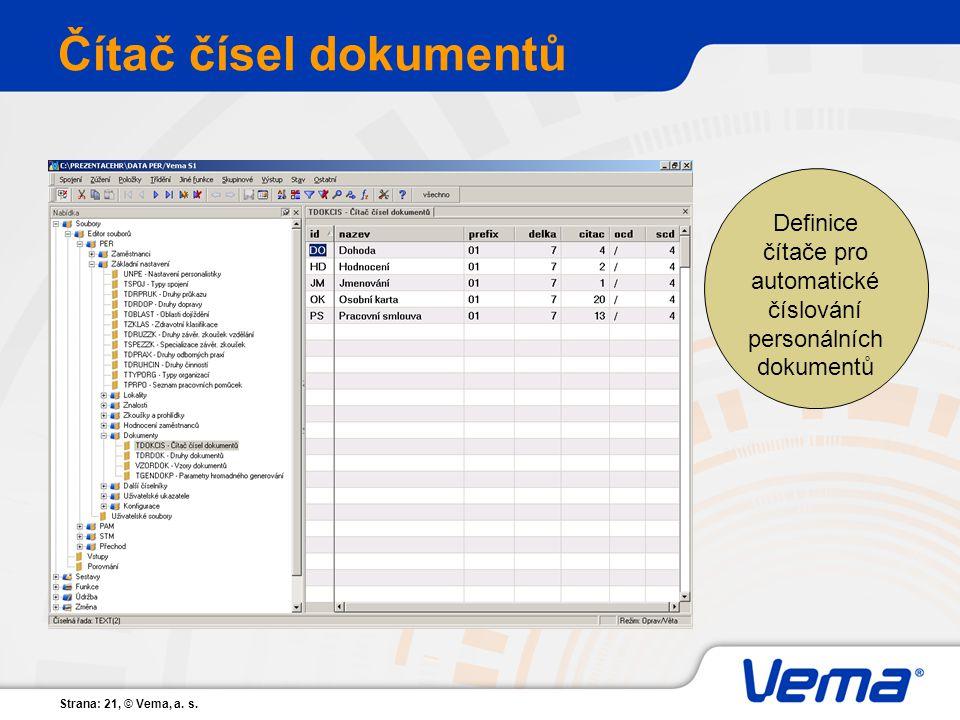 Strana: 21, © Vema, a. s. Čítač čísel dokumentů Definice čítače pro automatické číslování personálních dokumentů