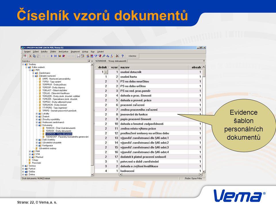 Strana: 22, © Vema, a. s. Číselník vzorů dokumentů Evidence šablon personálních dokumentů