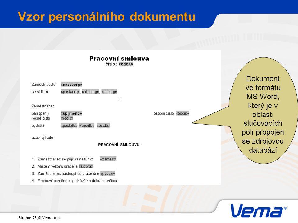 Strana: 23, © Vema, a. s. Vzor personálního dokumentu Dokument ve formátu MS Word, který je v oblasti slučovacích polí propojen se zdrojovou databází