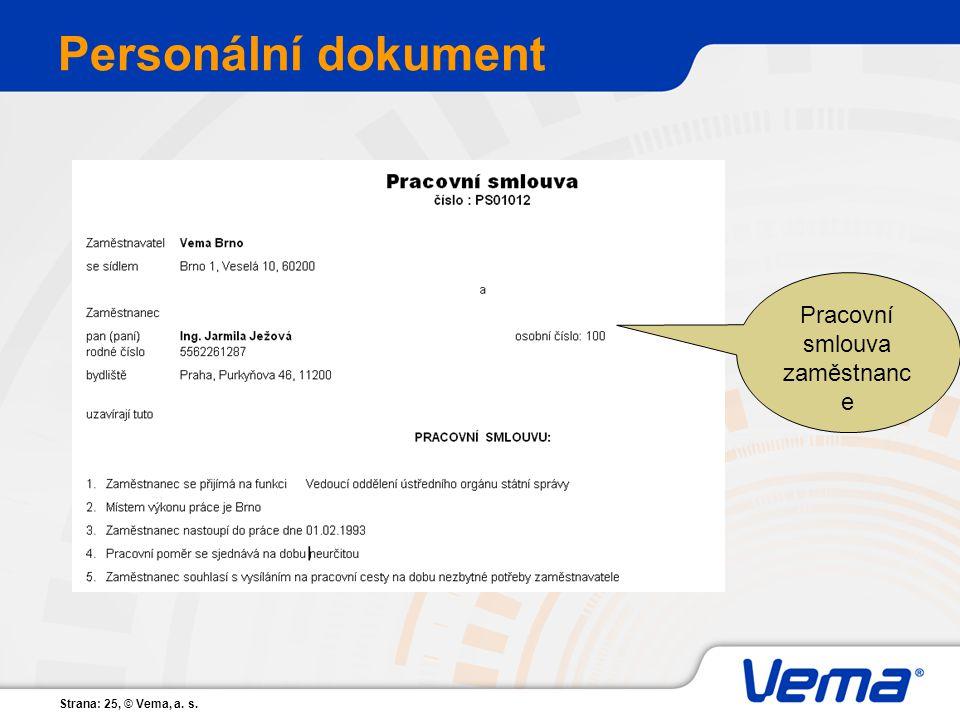 Strana: 25, © Vema, a. s. Personální dokument Pracovní smlouva zaměstnanc e