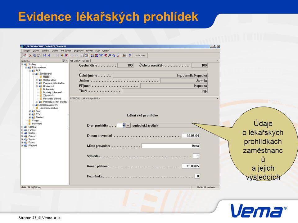Strana: 27, © Vema, a. s. Evidence lékařských prohlídek Údaje o lékařských prohlídkách zaměstnanc ů a jejich výsledcích