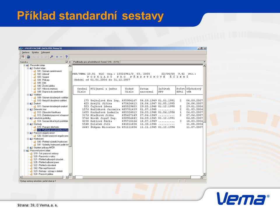 Strana: 39, © Vema, a. s. Příklad standardní sestavy