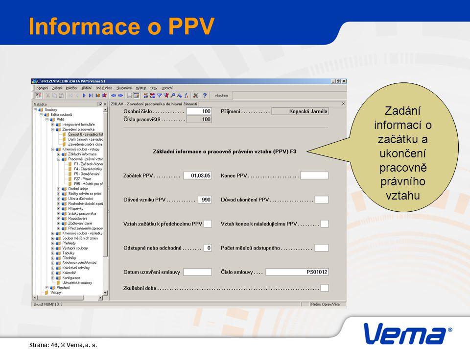 Strana: 46, © Vema, a. s. Informace o PPV Zadání informací o začátku a ukončení pracovně právního vztahu