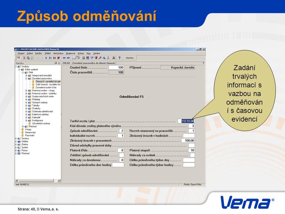 Strana: 48, © Vema, a. s. Způsob odměňování Zadání trvalých informací s vazbou na odměňován í s časovou evidencí