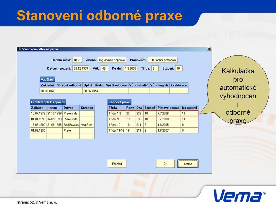Strana: 52, © Vema, a. s. Stanovení odborné praxe Kalkulačka pro automatické vyhodnocen í odborné praxe