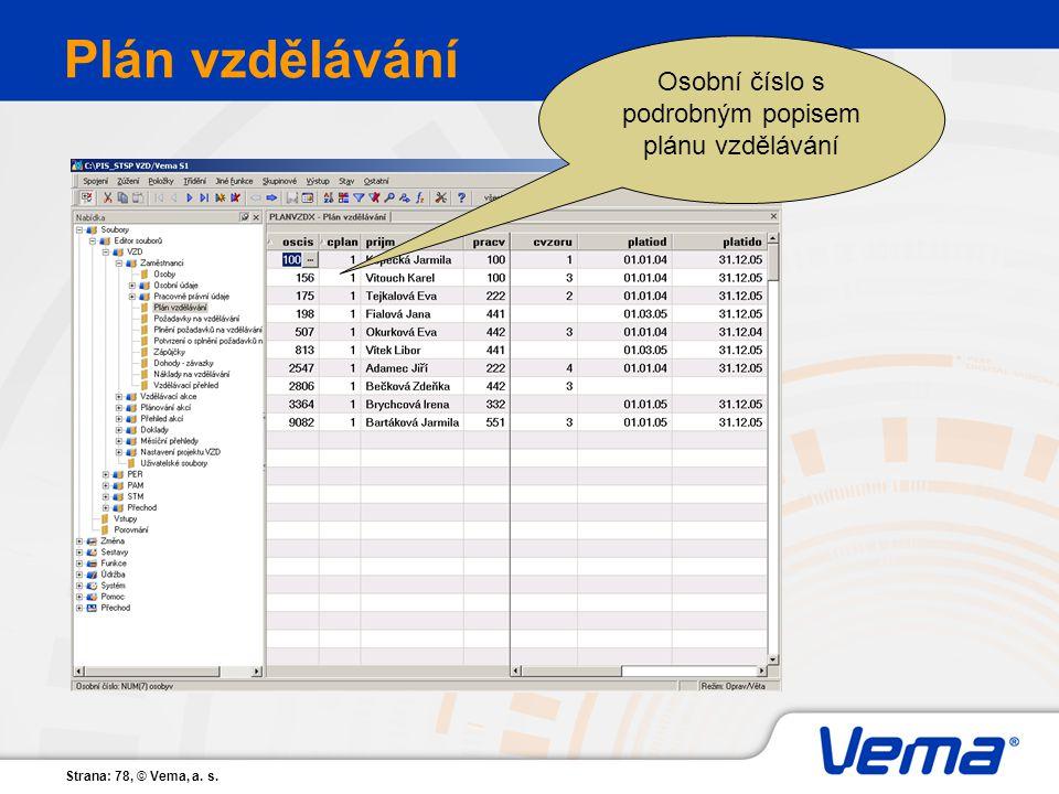 Strana: 78, © Vema, a. s. Plán vzdělávání Osobní číslo s podrobným popisem plánu vzdělávání