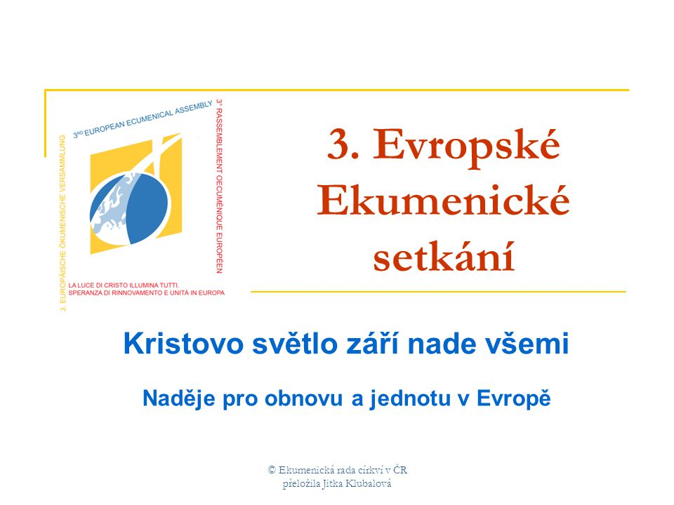 © Ekumenická rada církví v ČR přeložila Jitka Klubalová 3.