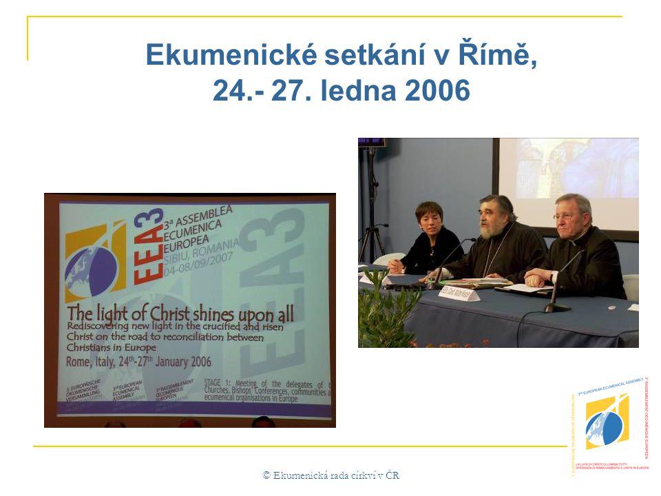 © Ekumenická rada církví v ČR Ekumenické setkání v Římě, 24.- 27. ledna 2006