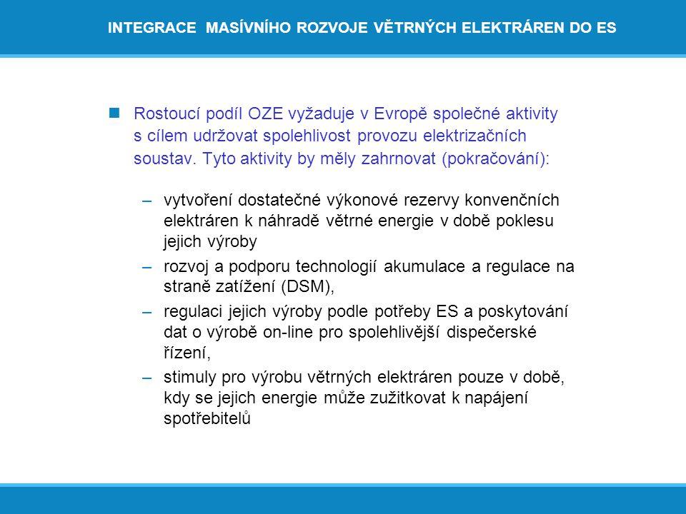 INTEGRACE MASÍVNÍHO ROZVOJE VĚTRNÝCH ELEKTRÁREN DO ES  Rostoucí podíl OZE vyžaduje v Evropě společné aktivity s cílem udržovat spolehlivost provozu elektrizačních soustav.