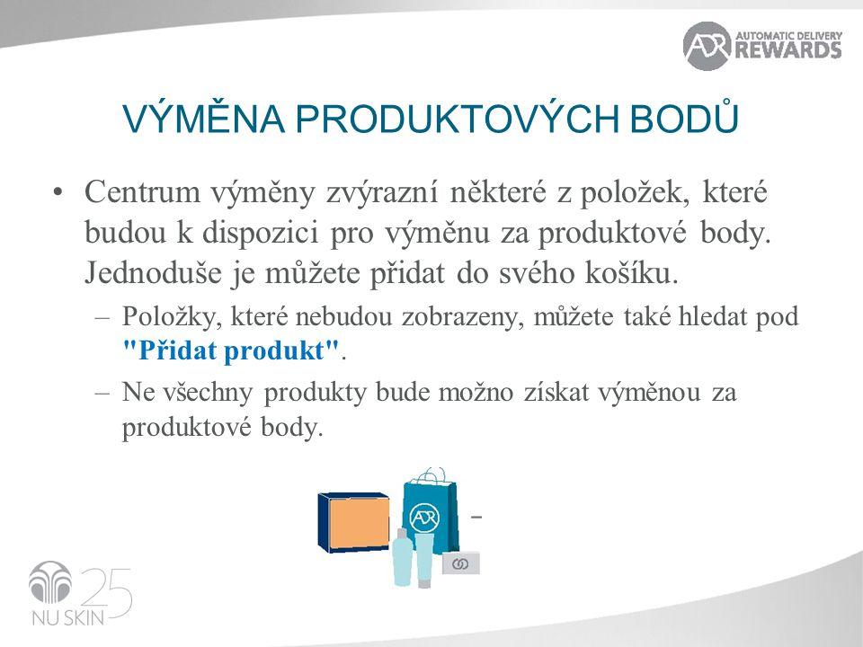 VÝMĚNA PRODUKTOVÝCH BODŮ •Centrum výměny zvýrazní některé z položek, které budou k dispozici pro výměnu za produktové body.