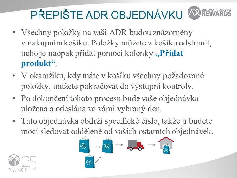 VÝMĚNA PRODUKTOVÝCH BODŮ •Díky ADR získáte s každou objednávkou produktové body.