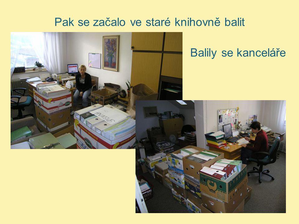 Pak se začalo ve staré knihovně balit Balily se kanceláře