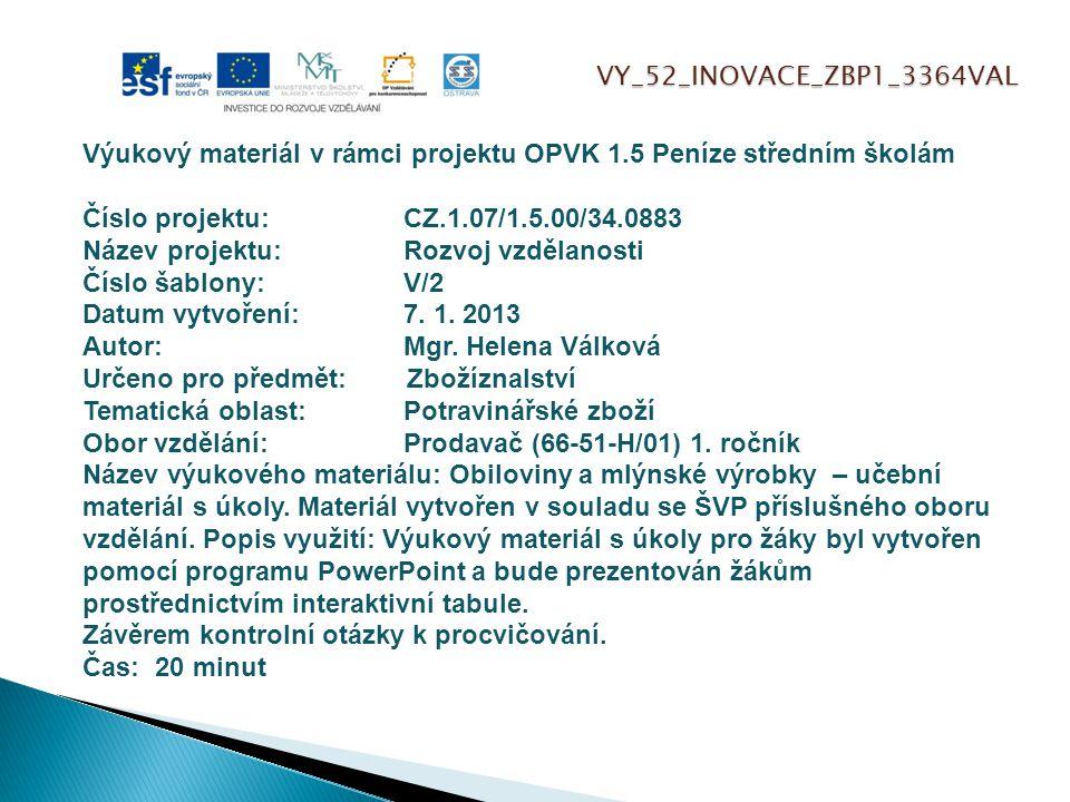 VY_52_INOVACE_ZBP1_3364VAL Výukový materiál v rámci projektu OPVK 1.5 Peníze středním školám Číslo projektu:CZ.1.07/1.5.00/34.0883 Název projektu:Rozv