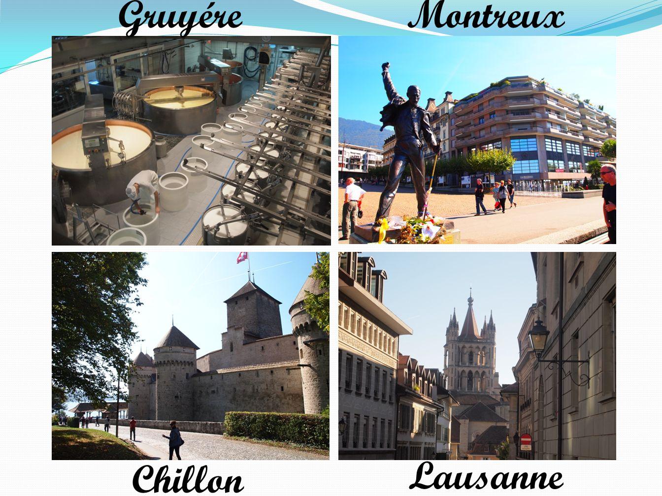 Gruyére Chillon Montreux Lausanne