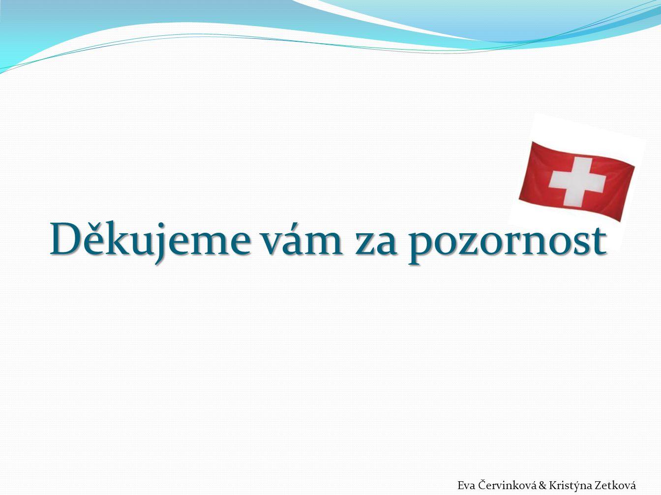 Eva Červinková & Kristýna Zetková Děkujeme vám za pozornost