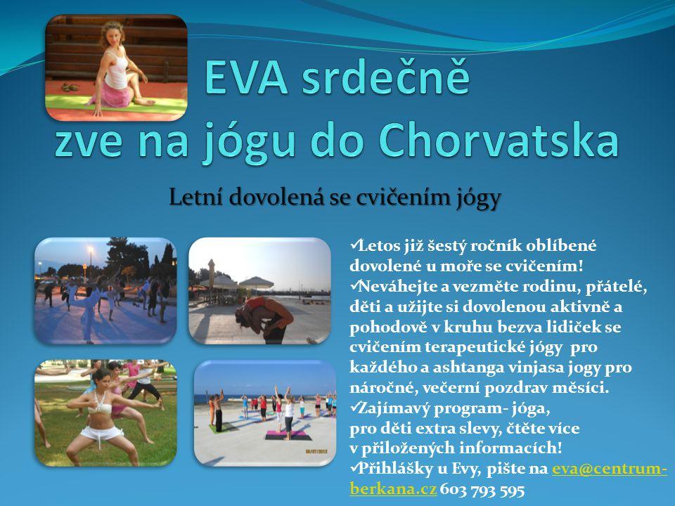 Letní dovolená se cvičením jógy  Letos již šestý ročník oblíbené dovolené u moře se cvičením!  Neváhejte a vezměte rodinu, přátelé, děti a užijte si