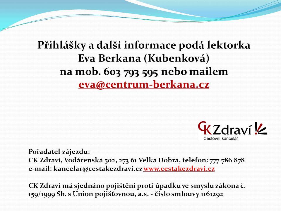 Pořadatel zájezdu: CK Zdraví, Vodárenská 502, 273 61 Velká Dobrá, telefon: 777 786 878 e-mail: kancelar@cestakezdravi.cz www.cestakezdravi.cz CK Zdrav