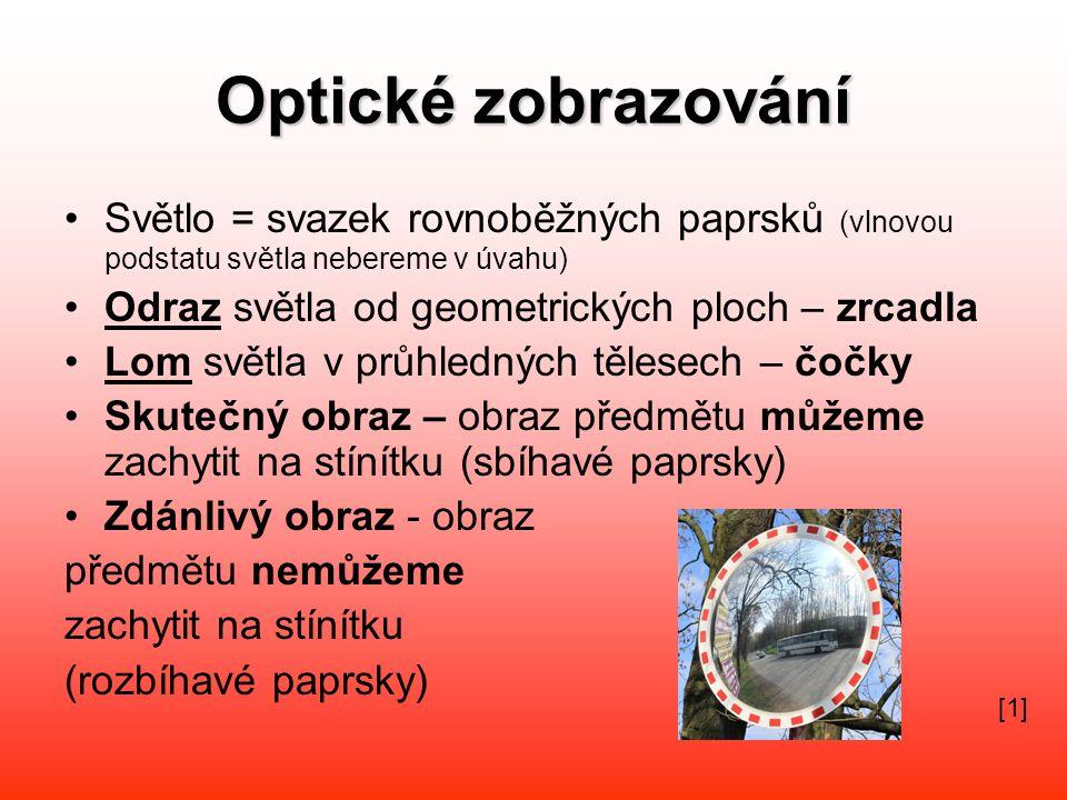 Optické zobrazování •Světlo = svazek rovnoběžných paprsků (vlnovou podstatu světla nebereme v úvahu) •Odraz světla od geometrických ploch – zrcadla •L